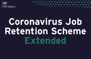black background white words Coronavirus Job Retention Scheme. Green words Extended